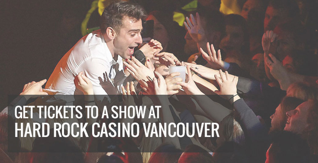 Hard Rock Casino Vancouver Shows