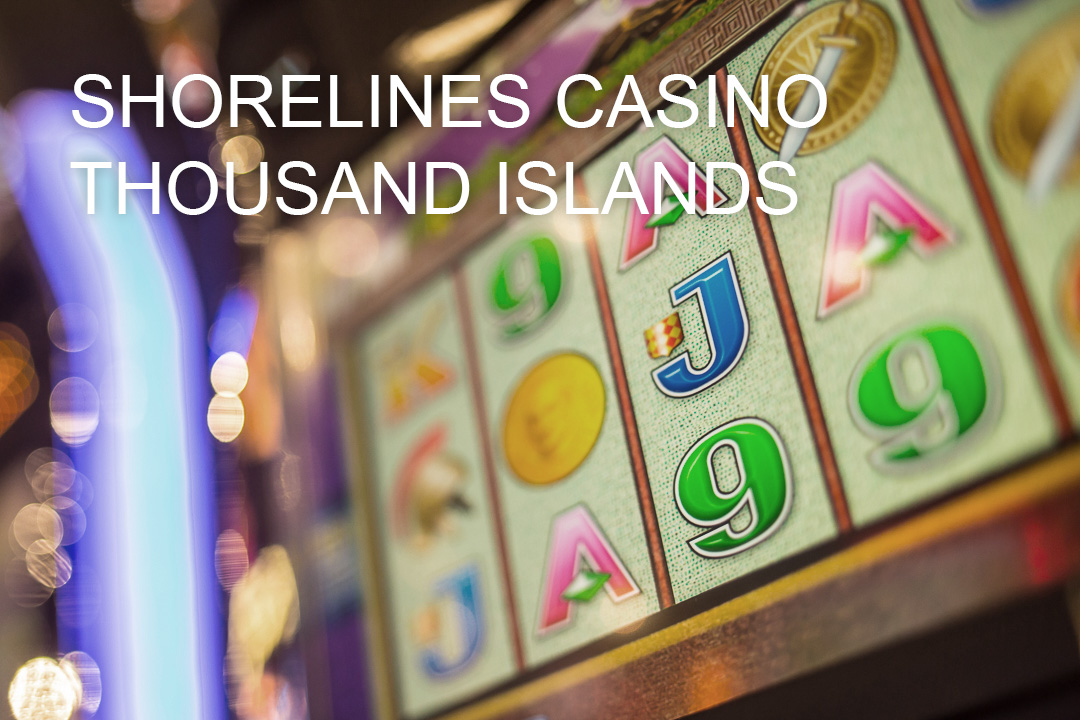 Shorelines Casino Thousand Islands